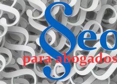 SEO – Marketing online para abogados. Cuando la visibilidad va mas allá del posicionamiento